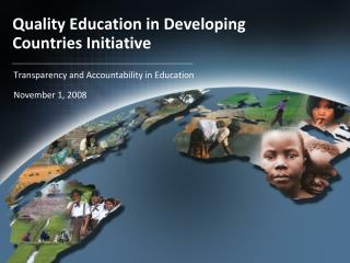 Quality Education in Developing Countries Initiative