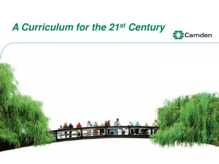 A Curriculum for the 21 st  Century