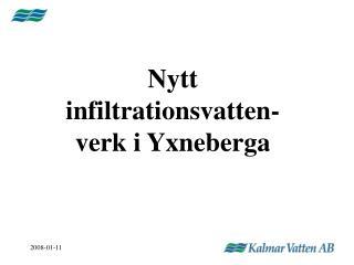 Nytt infiltrationsvatten-verk i Yxneberga