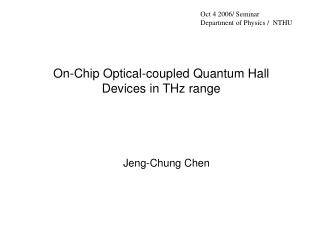 On-Chip Optical-coupled Quantum Hall Devices in THz range