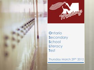 O ntario S econdary S chool L iteracy T est Thursday March 29 th 2012