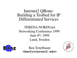 Internet2 QBone: Building a Testbed for IP Differentiated Services