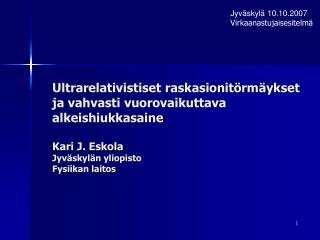 Jyväskylä 10.10.2007 Virkaanastujaisesitelmä