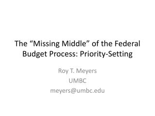 "The ""Missing Middle"" of the Federal Budget Process: Priority-Setting"