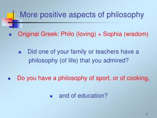 More positive aspects of philosophy
