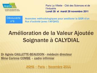 Dr Agnès CAILLETTE-BEAUDOIN - médecin directeur Mme Corinne COMBE – cadre infirmier