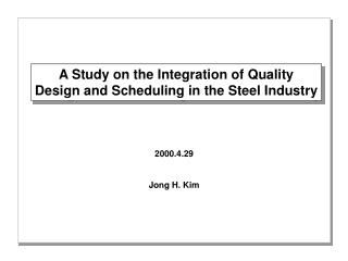 A Study on the Integration of Quality Design and Scheduling in the Steel Industry