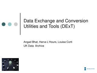 Data Exchange and Conversion Utilities and Tools (DExT)