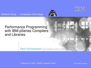 Performance Programming  with IBM pSeries Compilers  and Libraries