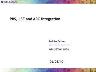 PBS, LSF and ARC integration