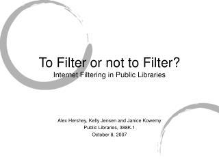 To Filter or not to Filter? Internet Filtering in Public Libraries