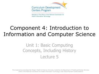 Component 4: Introduction to Information and Computer Science