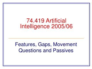 74.419 Artificial Intelligence 2005/06