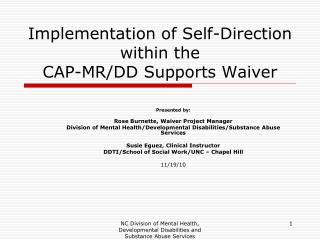 Implementation of Self-Direction within the  CAP-MR/DD Supports Waiver