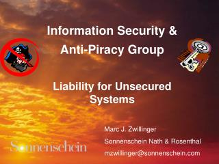 Information Security &  Anti-Piracy Group Liability for Unsecured Systems