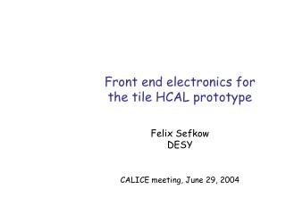 Front end electronics for the tile HCAL prototype