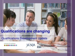 Qualifications are changing