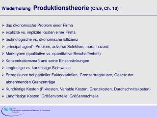 Wiederholung Produktionstheorie (Ch.9, Ch. 10)  das ökonomische Problem einer Firma