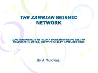 THE ZAMBIAN  SEISMIC  NETWORK