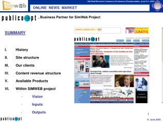 , Business Partner for SimWeb Project SUMMARY History Site structure Our clients Content revenue structure Availa