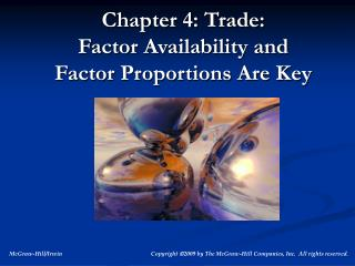 Chapter 4: Trade:  Factor Availability and  Factor Proportions Are Key