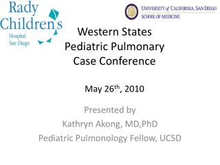 Western States  Pediatric Pulmonary  Case Conference May 26 th , 2010