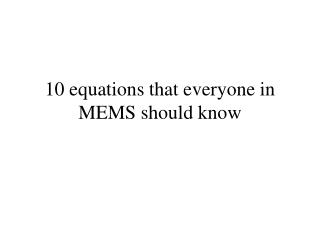 10 equations that everyone in MEMS should know