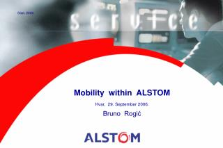 Mobility  within  ALSTOM Hvar,  29. September 2006. Bruno  Rogić