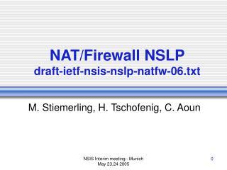 NAT/Firewall NSLP draft-ietf-nsis-nslp-natfw-06.txt