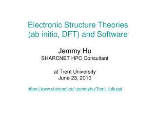 Electronic Structure Theories  (ab initio, DFT) and Software