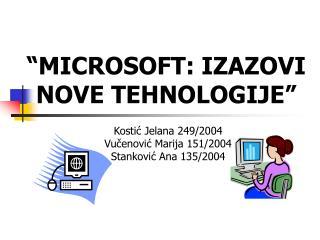 """"""" MI C ROSOFT : IZAZOVI NOVE TEHNOLOGIJE """""""