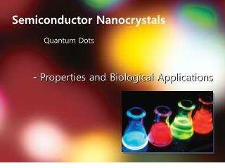 -  Properties and Biological Applications