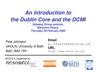 An introduction to  the Dublin Core and the DCMI  Gateway Group seminar,  Blenheim Palace,  Thursday 28 February 2002