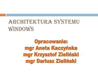 Architektura Systemu Windows