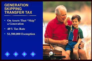 GENERATION SKIPPING TRANSFER TAX