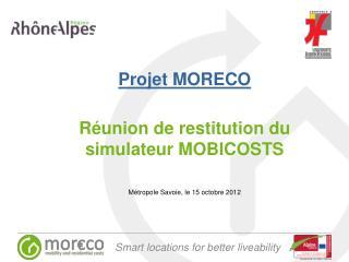 Projet MORECO Réunion de restitution du simulateur MOBICOSTS