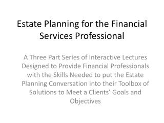 Estate Planning for the Financial Services Professional