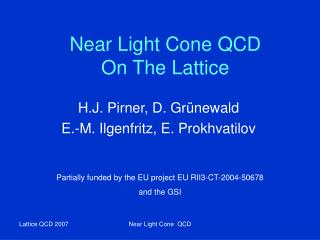 Near Light Cone QCD  On The Lattice
