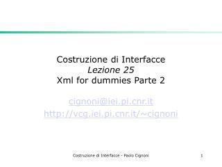Costruzione di Interfacce Lezione 25  Xml for dummies Parte 2