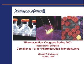 Pharmaceutical Congress Spring 2003 Preconference Symposia