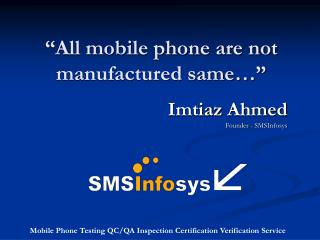 """All mobile phone are not manufactured same…"""