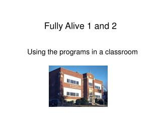Fully Alive 1 and 2