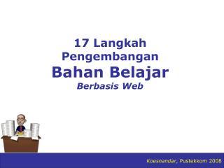 17 Langkah Pengembangan  Bahan Belajar Berbasis Web