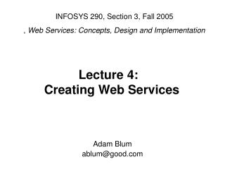 INFOSYS 290, Section 3, Fall 2005 ,  Web Services: Concepts, Design and Implementation