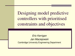 Designing model predictive controllers with prioritised constraints and objectives