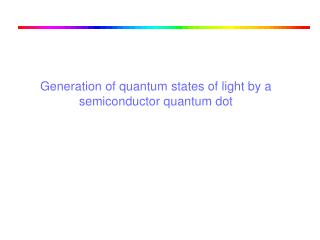 Generation of quantum states of light by a semiconductor quantum dot