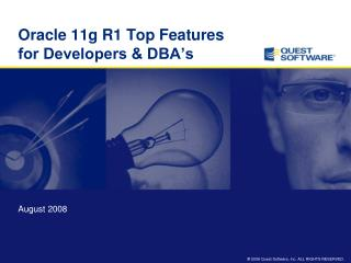 Oracle 11g R1 Top Features for Developers & DBA's
