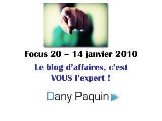 Focus 20 – 14 janvier 2010