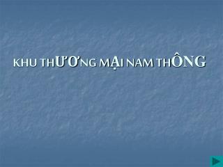 KHU THƯƠNG MẠI NAM TH ÔNG