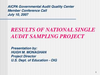 AICPA Governmental Audit Quality Center  Member Conference Call  July 10, 2007